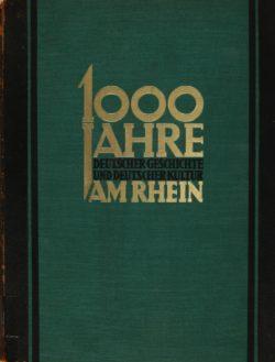Einband des Bandes zur 1000-jährigen Rheinischen Geschichte, der anlässlich der Jahrtausendfeier herausgegeben wurde